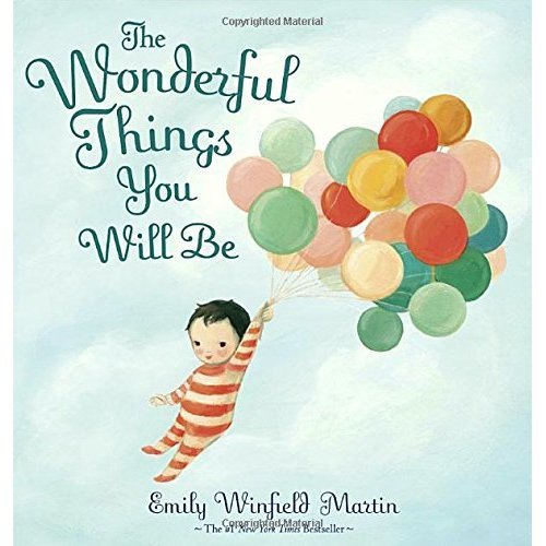 The Wonderful Things You Will be: A Growing-Up Poem
