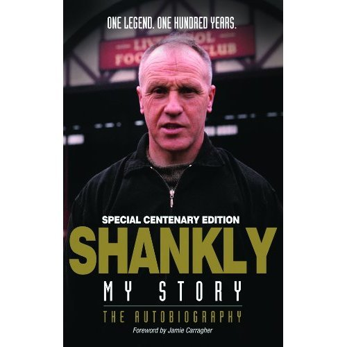 Shankly: My Story by Bill Shankly 100 Yr Edition