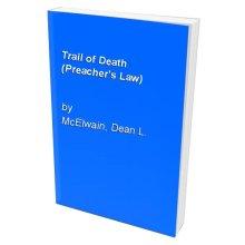 Trail of Death (Preacher's Law)