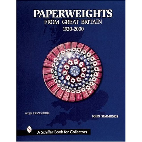 Paperweights from Great Britain (Schiffer Book for Collectors)