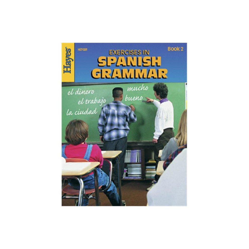 HAYES SCHOOL PUBLISHING H-HS702R EXERCISES IN SPANISH GRAMMAR BOOK 2