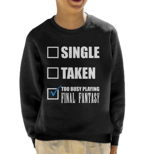 Single Taken Too Busy Playing Final Fantasy Kid's Sweatshirt