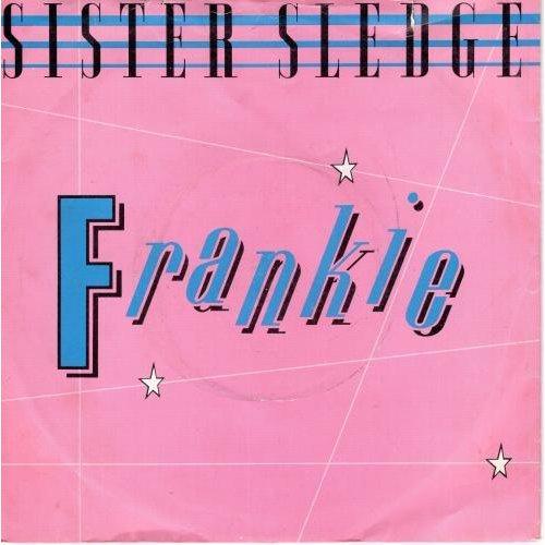 "Frankie 7"" (UK 1985) , Sister Sledge"
