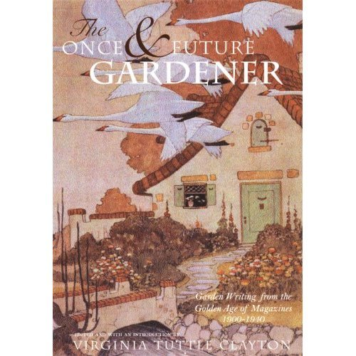 The Once and Future Gardener: American Garden Writing from Magazines, 1900-1940