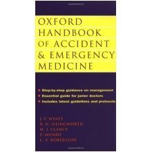 Oxford Handbook of Accident and Emergency Medicine (oxford Medical Publications)