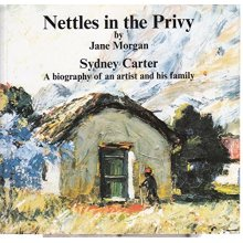 Nettles in the privy: Sydney Carter, a biography of an artist and his family