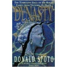 Dynasty: Turbulent Saga of the Royal Family from Victoria to Diana