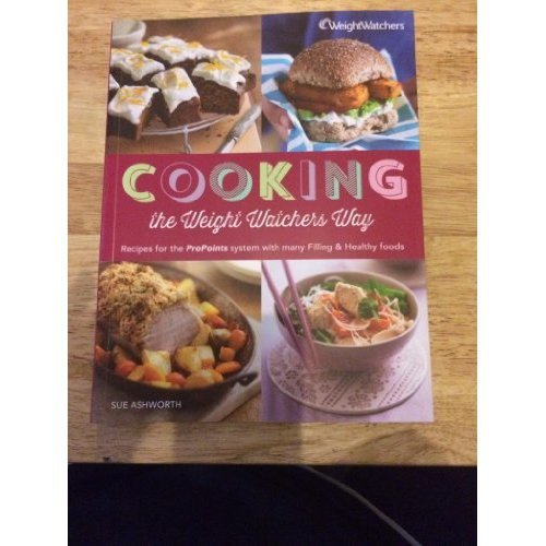 Cooking the Weight Watchers Way - Recipes for the ProPoints System