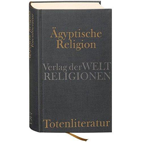 Ägyptische Religion. Totenliteratur