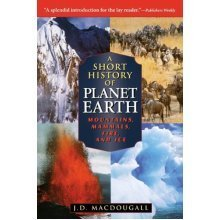 A Short History of Planet Earth: Mountains, Mammals, Fire and Ice (Wiley Popular Science)