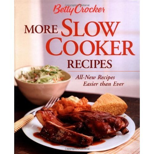Betty Crocker More Slow Cooker Recipes (Betty Crocker Books)