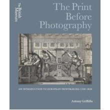 The Print Before Photography: an Introduction to European Printmaking 1550 - 1820