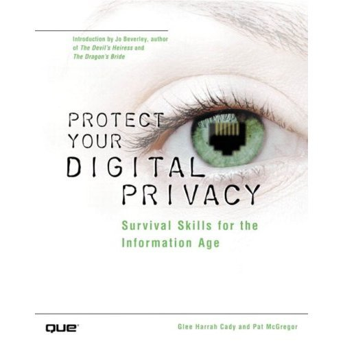 Protect Your Digital Privacy! Survival Skills for the Information Age