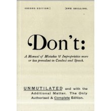Don't: Manual of Mistakes and Improprieties More or Less Prevalent in Conduct and Speech (Mistakes & Improprieties) (Paperback)
