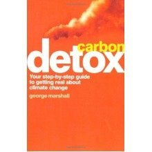 Carbon Detox: Your Step-by-step Guide to Getting Real About Climate Change.