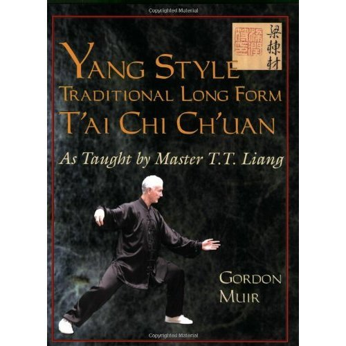 Yang Style Traditional Long Form T'ai Chi Ch'uan: As Taught by Master T.T. Liang