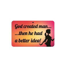 Fun Sign - God Created Man/Better Idea