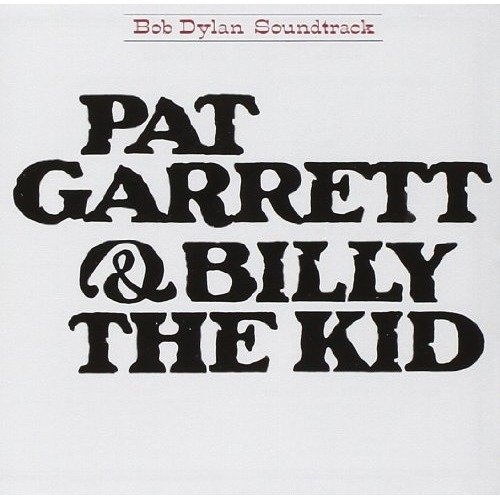 Bob Dylan - Pat Garrett and Billy the Kid [CD]