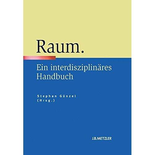 Raum: Ein Interdisziplinäres Handbuch