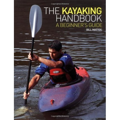 The Kayaking Handbook: A Beginner's Guide