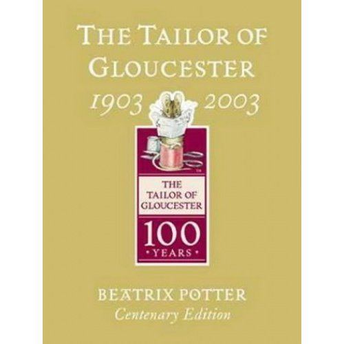 The Tailor of Gloucester (Tailor of Gloucester Centenary)