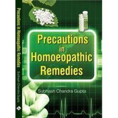 Precautions in Homoeopathic Remedies [Apr 01, 2005] Pegasus and Gupta, Subhas