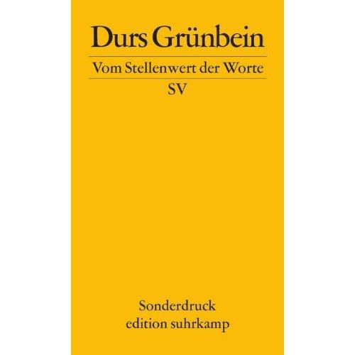 Vom Stellenwert der Worte. Frankfurter Poetikvorlesung 2009