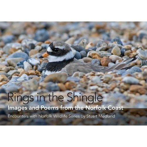 Rings in the Shingle: Images and Poems from the Norfolk Coast (Words and  Images of Natural Norfolk)