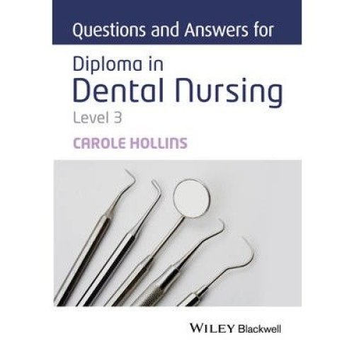 Questions and Answers for Diploma in Dental Nursing: Level 3