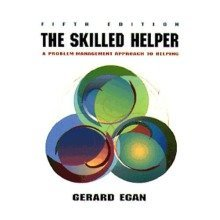 The Skilled Helper - a Problem-management Approach to Helping