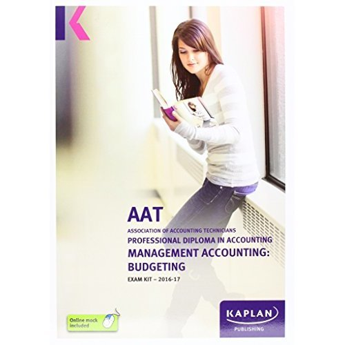 AAT Management Accounting: Budgeting - Exam Kit (Aat Exam Kits Aq2016)