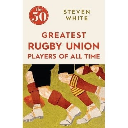 The 50 Greatest Rugby Union Players of All Time