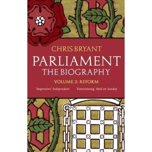 Parliament: the Biography: Reform V. Ii