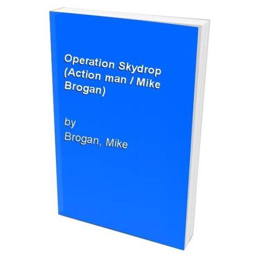 Operation Skydrop (Action man / Mike Brogan)