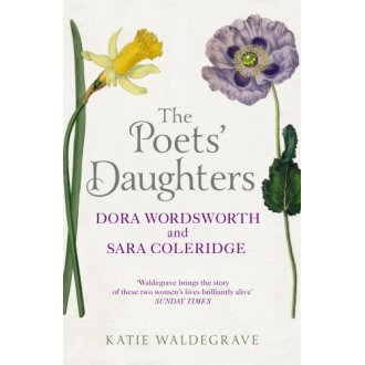 The Poets' Daughters: Dora Wordsworth and Sara Coleridge