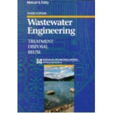 Wastewater Engineering: Treatment, Disposal and Reuse (Metcalf & Eddy)