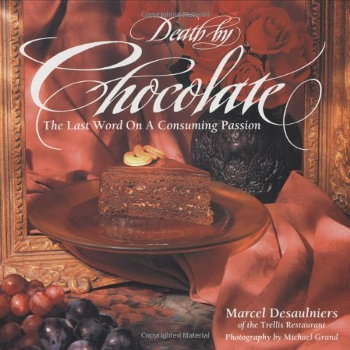 Death by Chocolate: The Last Word on a Consuming Passion