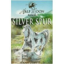 Silver Spur: Book 13 (horses of Half Moon Ranch)