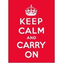 Keep Calm and Carry On: Good Advice for Hard Times (Hardcover)