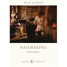 Nailmaking (Shire Library)