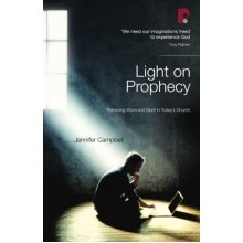 Light on Prophecy: Retrieving Word and Spirit in Today's Church
