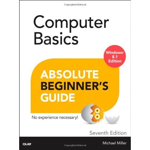 Computer Basics Absolute Beginner's Guide, Windows 8.1 Edition (Absolute Beginner's Guides (Que))
