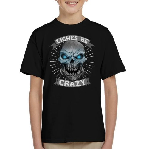 Liches Be Crazy Dungeons And Dragons Kid's T-Shirt