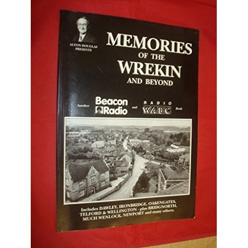 Memories of the Wrekin and Beyond (Alton Douglas Presents)