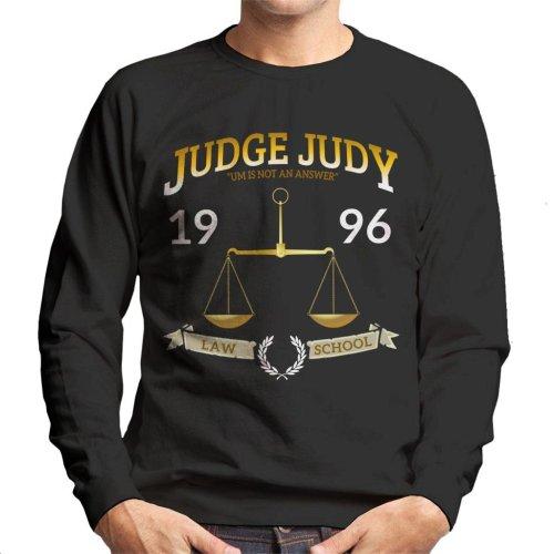 Judge Judy School Of Law Men's Sweatshirt