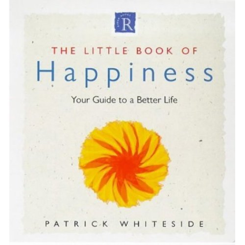 Little Book Of Happiness: Your Guide to a Better Life
