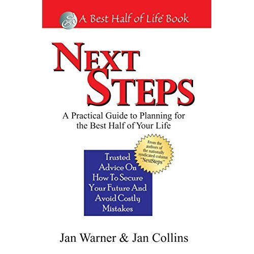 Next Steps: A Practical Guide to Planning for the Best Half of Your Life (Best Half of Life)