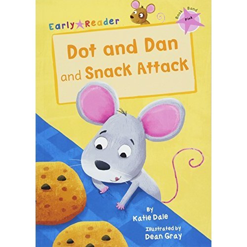 Dot and Dan and Snack Attack (Early Reader) (Early Readers)