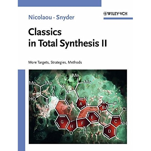 Classics in Total Synthesis II: More Targets, Strategies, Methods: Vol. 2 (Chemistry)