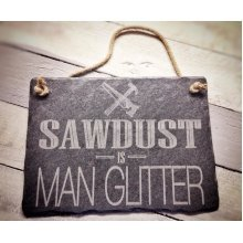Sawdust is Man Glitter Slate Sign With Rope - 30x22cm